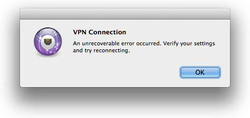 VPN Connection An Unrecoverable error occurred. Verify your settings and try reconnecting.